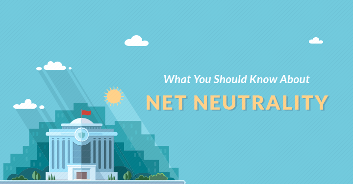 What You Should Know About Net Neutrality