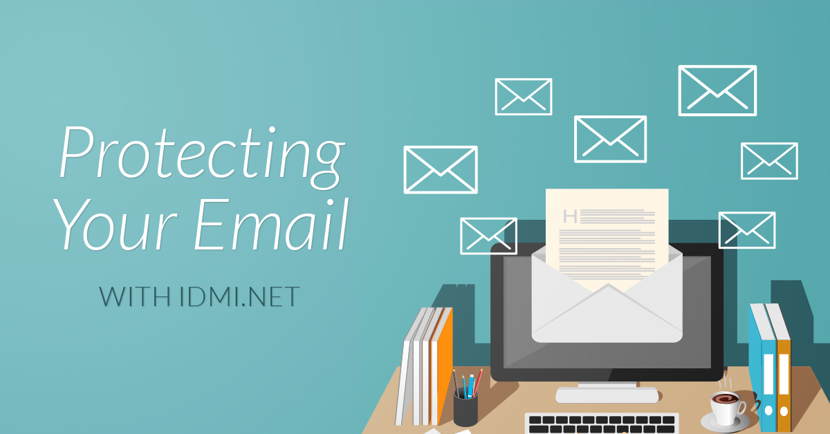 Protecting Your Email with IDMI.Net