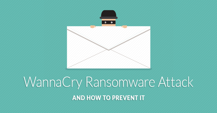 WannaCry Ransomware Attack & How To Prevent It