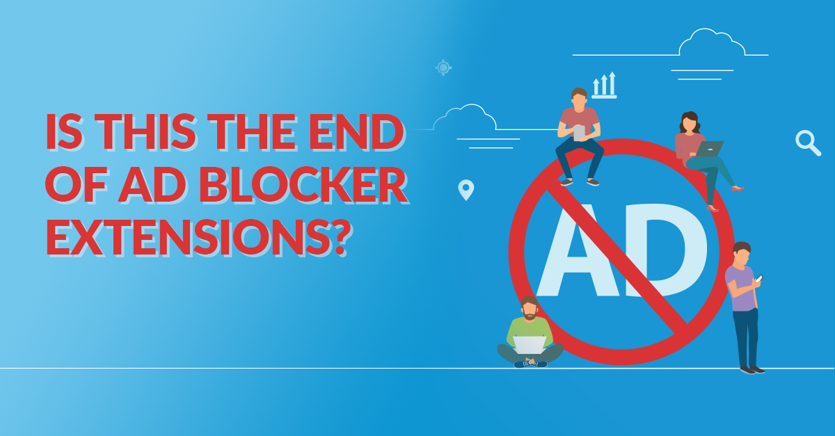 Is This The End Of Ad Blocker Extensions?