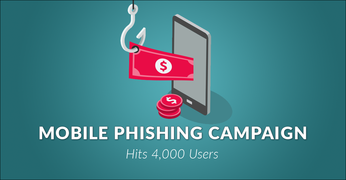 Mobile Phishing Campaign Hits 4,000 Users