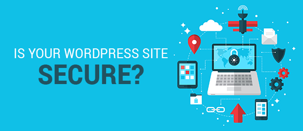 Is Your WordPress Site Secure?